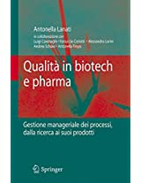 Qualità in biotech e pharma: Gestione manageriale dei processi dalla ricerca ai suoi prodotti