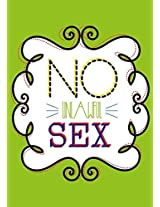 Signs - No Unlawful Sex Poster by Swati Banerjee [Toy]