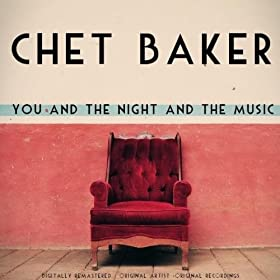 ♪You and the Night and the Music/Chet Baker | 形式: MP3 ダウンロード