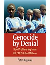 Genocide by Denial: How Profiteering from HIV/AIDS Killed Millions