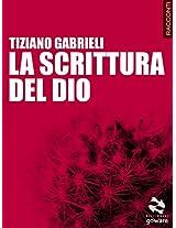 La scrittura del Dio (Pesci rossi Vol. 17) (Italian Edition)
