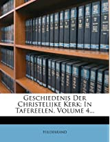 Geschiedenis Der Christelijke Kerk: In Tafereelen, Volume 4...