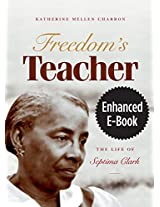 Freedom's Teacher, Enhanced Ebook: The Life of Septima Clark