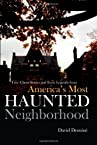 America's Most Haunted Neighborhood: True Ghost Stories and Eerie Legends
