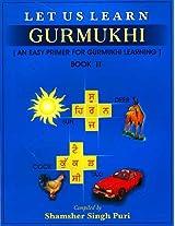 Let Us Learn Gurmukhi - An Early Primer for Gurmukhi Learning - Book 2