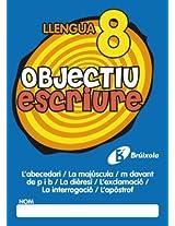 Objectiu Escriure: Llengua 8. L'abecedari / La Majuscula / M Davant De P I B / La Dieresi / L'exclamacio / La Interrogacio / L'apostrof