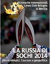 La Russia di Sochi 2014: Giochi olimpici, Caucaso e geopolitica