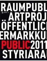 Kunst Im Offentlichen Raum Steiermark/ Art in Public Space Styria: Projekte/ Projects 2011
