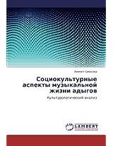 Sotsiokul'turnye Aspekty Muzykal'noy Zhizni Adygov