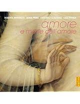Amore e Morte Dell' Amore: Duets by Monteverdi, Marcello, Handel, Scarlatti, Lotti, Durante