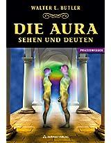 Die Aura - Sehen und Deuten (German Edition)