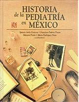 Historia de la pediatria en Mexico: 0 (Seccion de Obras de Ciencia y Tecnologia)