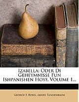 Izabella: Oder Di Geheymnisse Fun Ishpanishen Hoyf, Volume 1...
