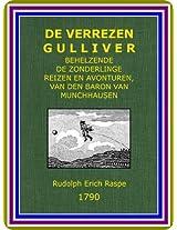 De verrezen Gulliver; behelzende de zonderlinge reizen en avonturen, van den baron van Munchhausen, by Rudolph Erich Raspe (Dutch Edition)