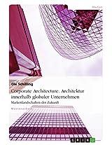 Corporate Architecture. Architektur innerhalb globaler Unternehmen: Markenlandschaften der Zukunft