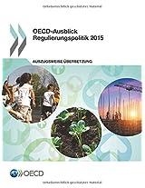 OECD-Ausblick Regulierungspolitik 2015: Volume 2015