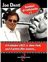 SENTIERI DI CELLULOIDE n. 2: Il 6 ottobre 1927, a New York, uscì il primo film sonoro... (Italian Edition)