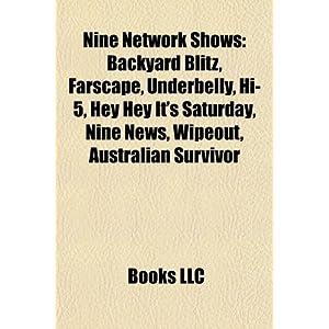 【クリックでお店のこの商品のページへ】Nine Network Shows: Backyard Blitz, Farscape, List of Water Rats Episodes, Underbelly, Who Wants to Be a Millionaire?, Hi-5, the Shak at H: Source Wikipedia, LLC Books, Books Group: 洋書