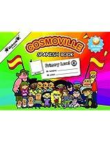 Spanish Book Primary: Level 3 (Cosmoville Series)
