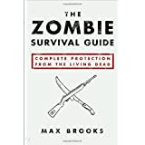 The Zombie Survival Guide: Complete Protection from the Living DeadMax Brooks�ɂ��