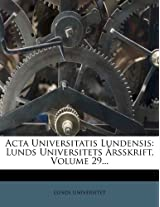 ACTA Universitatis Lundensis: Lunds Universitets Arsskrift, Volume 29...