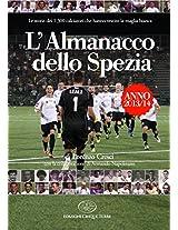 L'Almanacco dello Spezia 2012 (Sport) (Italian Edition)