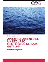 Aprovechamiento de Un Recurso Geotermico de Baja Entalpia