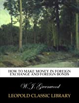 How to make money in foreign exchange and foreign bonds