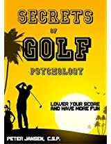 Secrets of Golf Psychology: Lower Your Score and Have More Fun