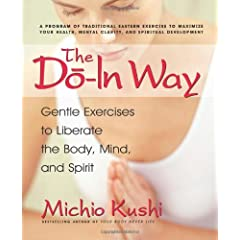 The Do-in Way: Gentle Exercises to Liberate the Body,mind, And Spirit