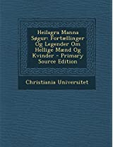 Heilagra Manna Sogur: Fortaellinger Og Legender Om Hellige Maend Og Kvinder - Primary Source Edition