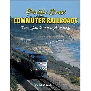【クリックで詳細表示】Pacific Coast Commuter Railroads: From San Diego to Anchorage [ペーパーバック]