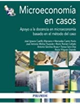 Microeconomía en casos / Microeconomics in cases: Apoyo a la docencia en microeconomía basado en el método del caso / Teaching Support in Microeconomics Based on the Case Method