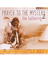 Prayer To The Mystery 2: The Gathering