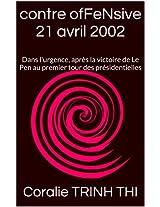 contre ofFeNsive (21 avril 2002): Dans l'urgence, après la victoire du FN au premier tour des présidentielles