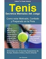 Tenis - Secretos Mentales del Juego - Como estar Motivado, Confiado y Preparado en la Pista (Spanish Edition)