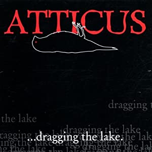 Atticus... Dragging The Lake