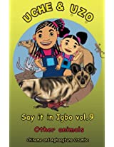 Uche and Uzo Say It in Igbo: Other Animals: 9
