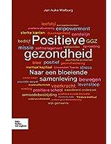 Positieve gezondheid: Naar een bloeiende samenleving