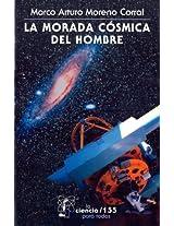 La morada cósmica del hombre: 0 (La Ciencia Para Todos)