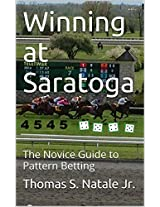 Winning at Saratoga: The Novice Guide to Pattern Betting