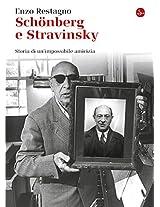 Schönberg e Stravinsky. Storia di un'impossibile amicizia (La cultura)