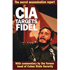 CIA Targets Fidel: Secret 1967 CIA Inspector General's Report on Plots to Assassinate Fidel Castro