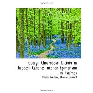 【クリックでお店のこの商品のページへ】Georgii Choerobosci Dictata in Theodosii Canones, neonon Epimerismi in Psalmos [ペーパーバック]
