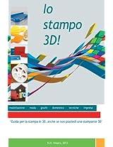 Io stampo 3D!
