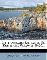 Litterarische Fantasien En Kritieken, Volumes 19-20...
