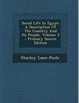 Social Life in Egypt: A Description of the Country and Its People, Volume 5 - Primary Source Edition
