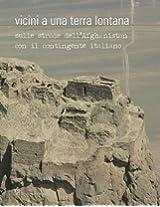 Vicini a Una Terra Lontana: Sulle Strade Dell'afghanistan Con Il Contingente Italiano