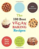 ■The 100 Best Vegan Baking Recipes: Amazing Cookies, Cakes, Muffins, Pies, Brownies and Breads (ペーパーバック)