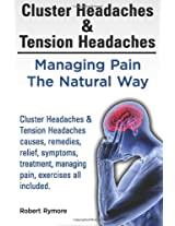 Cluster Headaches & Tension Headaches